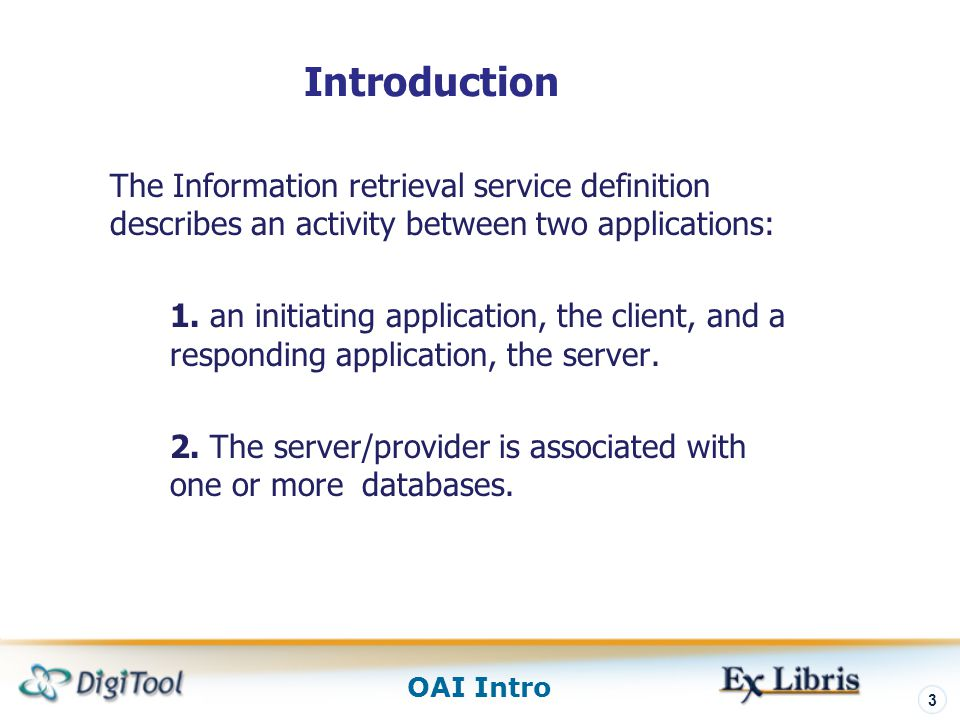 Introduction The Information retrieval service definition describes an activity between two applications: