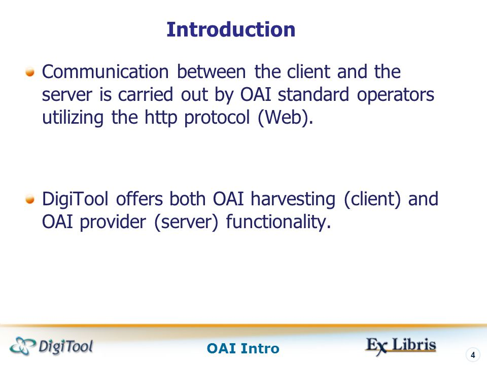 Introduction Communication between the client and the server is carried out by OAI standard operators utilizing the http protocol (Web).