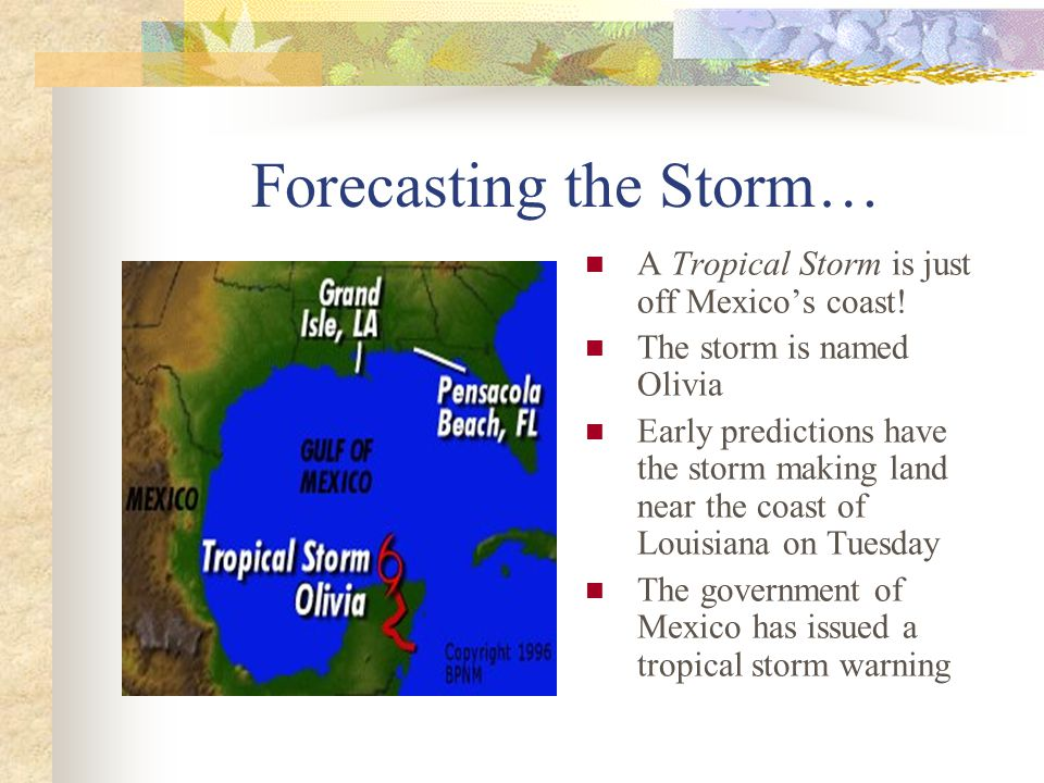 Forecasting the Storm…