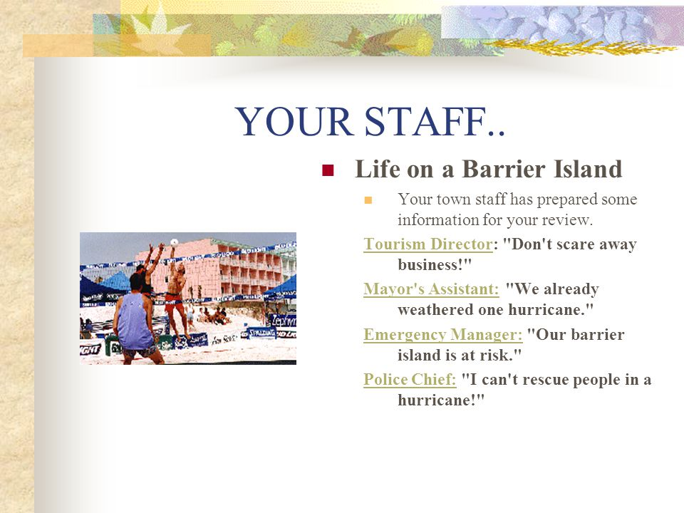 YOUR STAFF.. Life on a Barrier Island