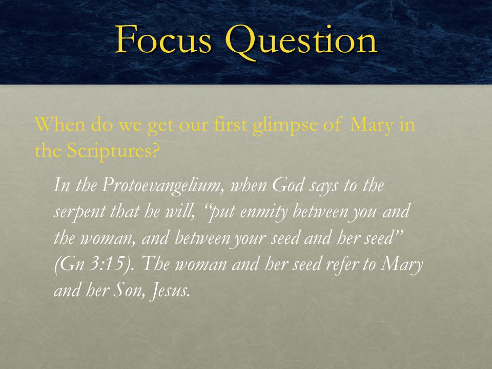 Focus Question When do we get our first glimpse of Mary in the Scriptures