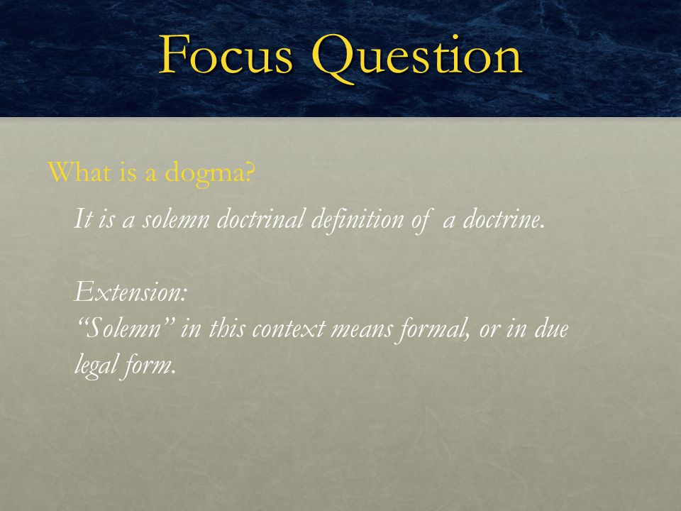 Focus Question What is a dogma