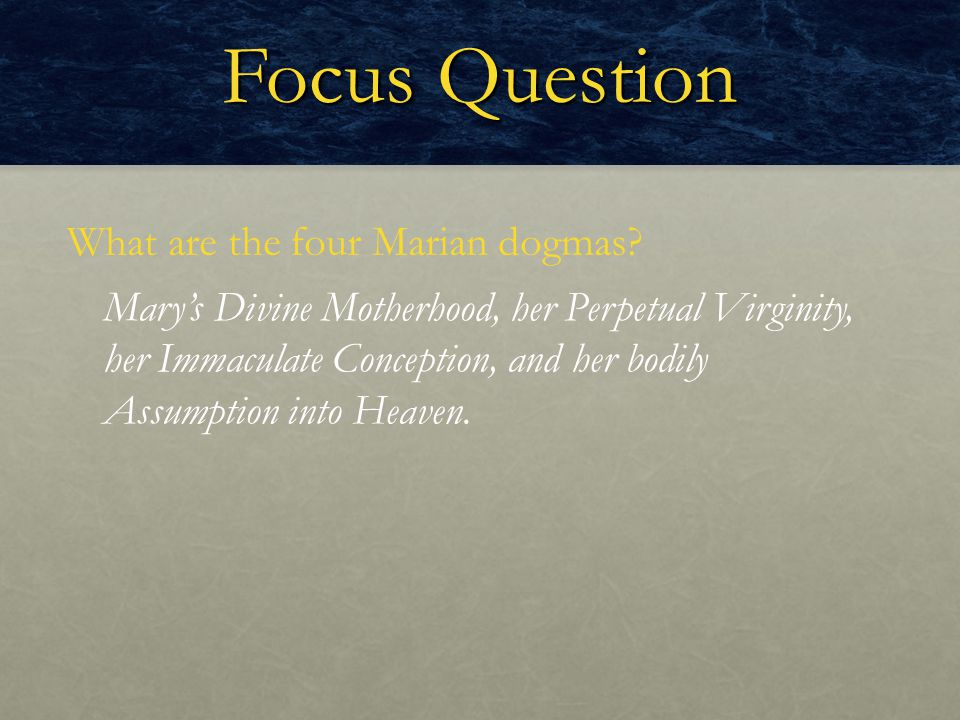 Focus Question What are the four Marian dogmas
