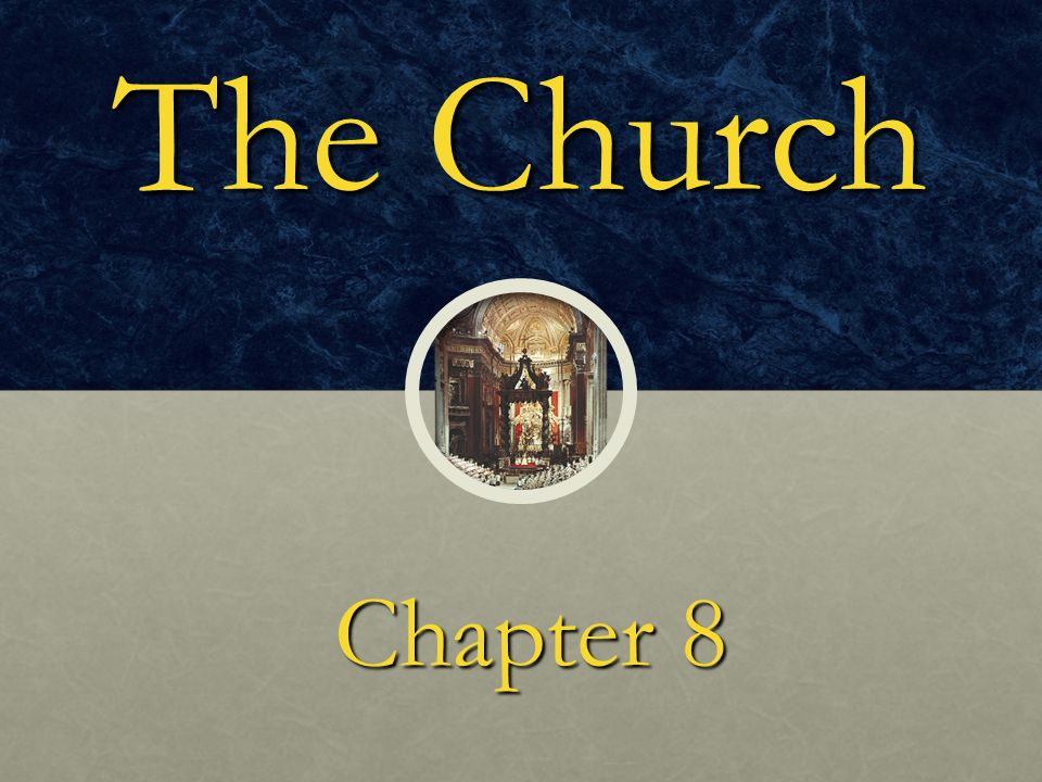 The Church Chapter 8