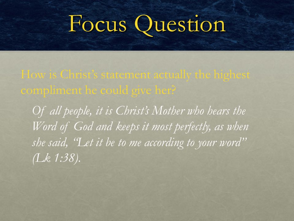 Focus Question How is Christ's statement actually the highest compliment he could give her