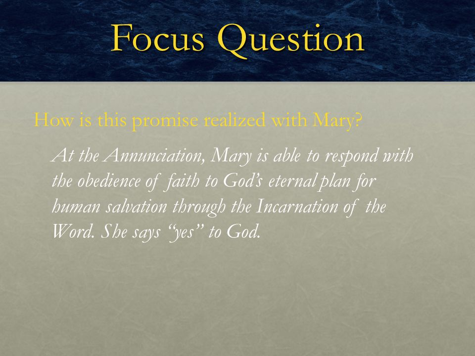 Focus Question How is this promise realized with Mary