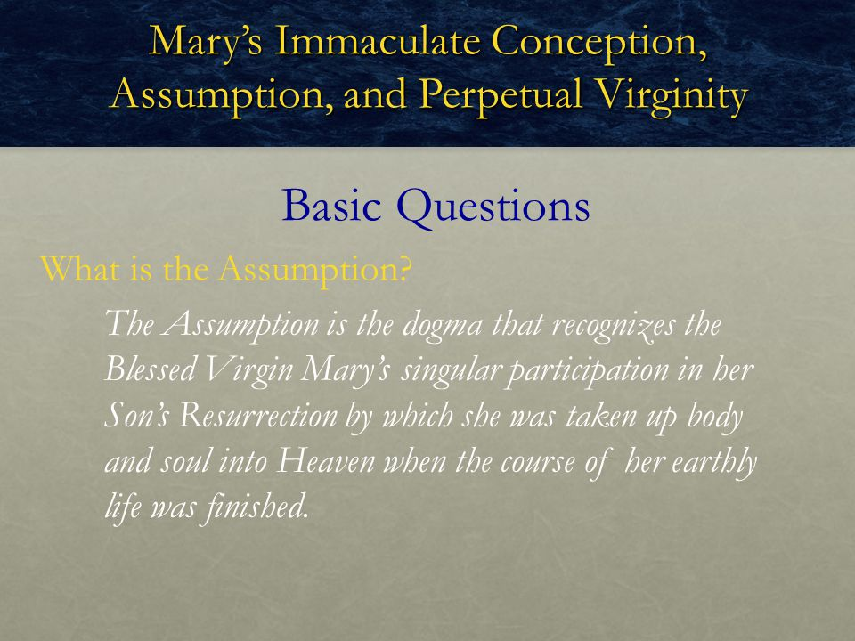Mary's Immaculate Conception, Assumption, and Perpetual Virginity
