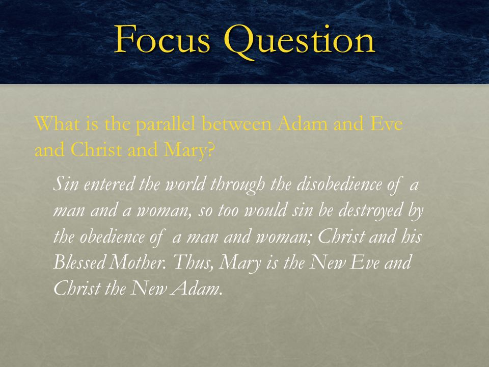 Focus Question What is the parallel between Adam and Eve and Christ and Mary