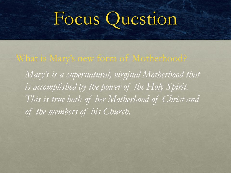 Focus Question What is Mary's new form of Motherhood