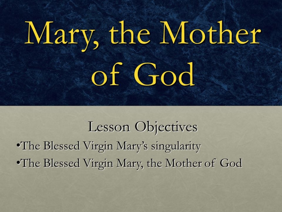 Mary, the Mother of God Lesson Objectives