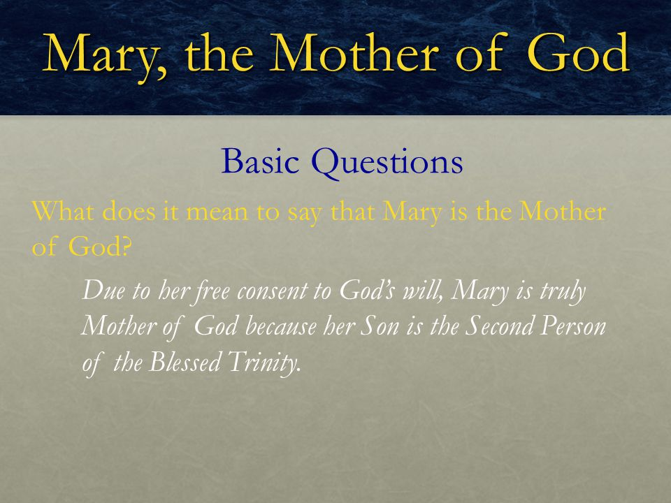 Mary, the Mother of God Basic Questions