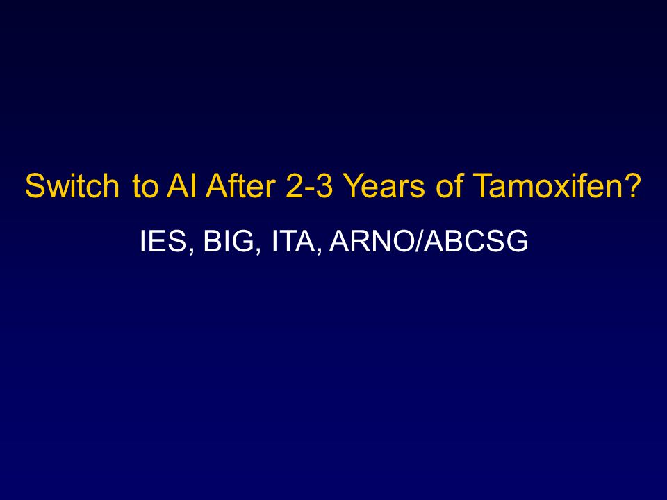 Switch to AI After 2-3 Years of Tamoxifen