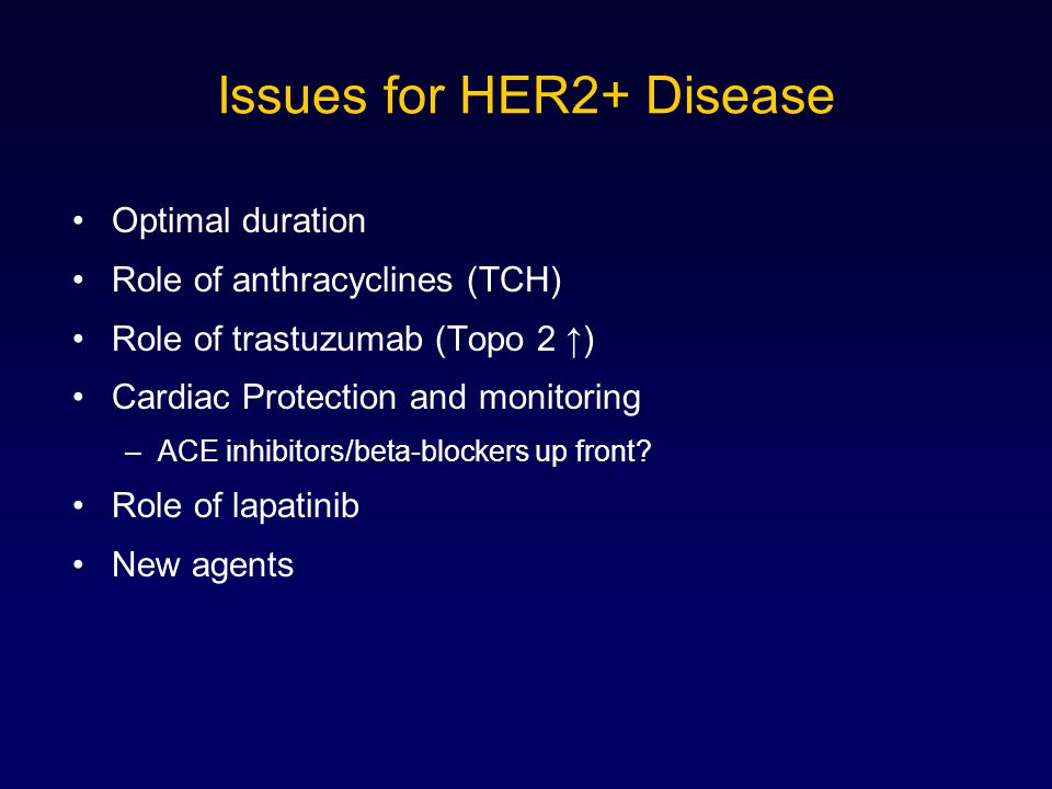 Issues for HER2+ Disease