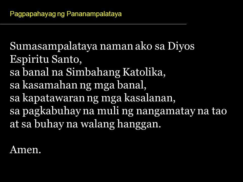 Sumasampalataya naman ako sa Diyos Espiritu Santo,