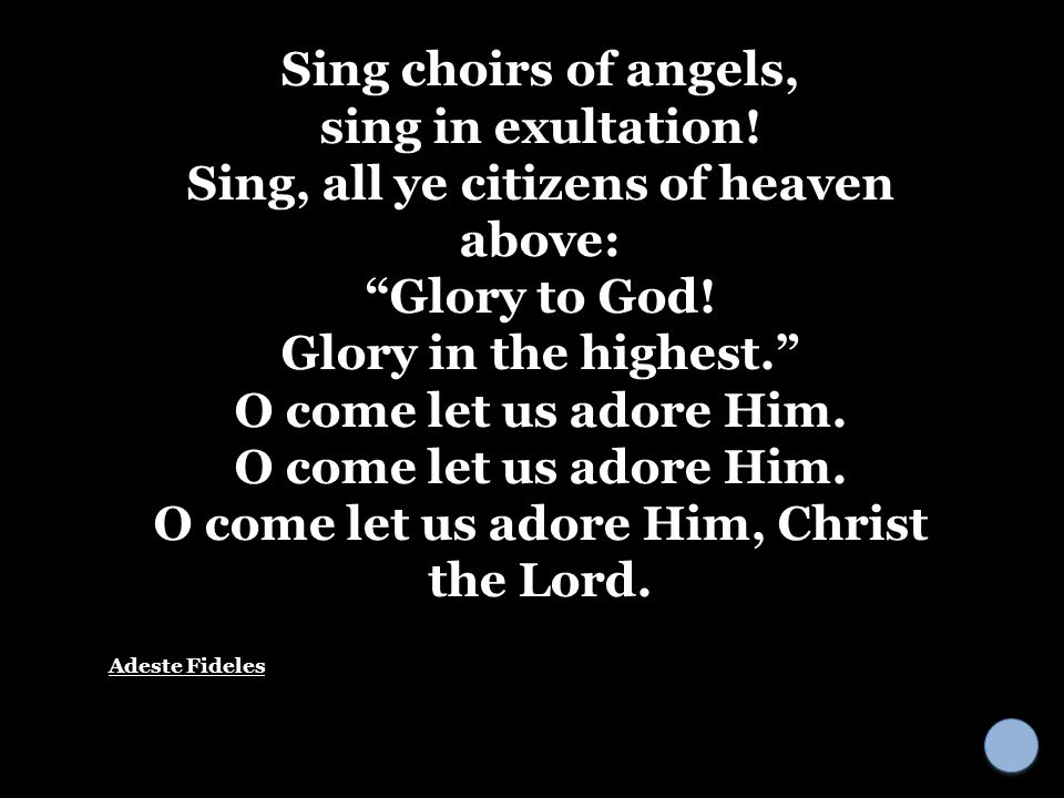 Sing, all ye citizens of heaven above: Glory to God!