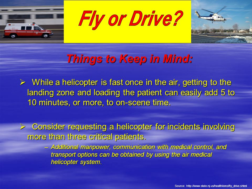 Fly or Drive Fly or Drive Things to Keep in Mind:
