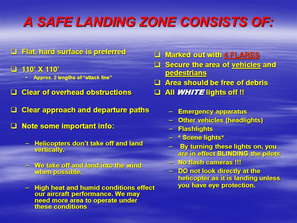 A SAFE LANDING ZONE CONSISTS OF: