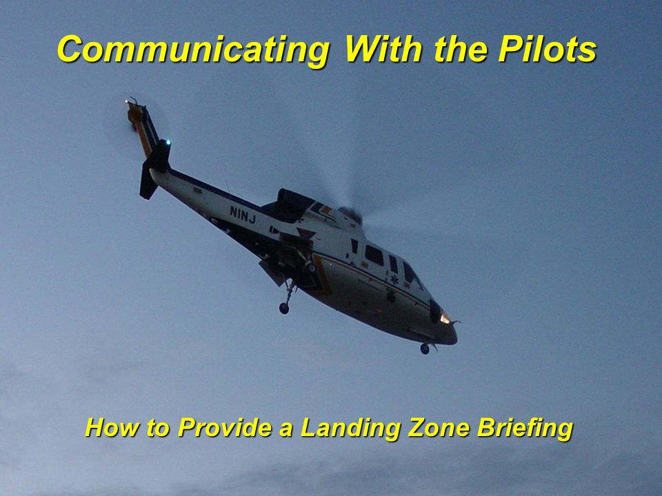 Communicating With the Pilots How to Provide a Landing Zone Briefing