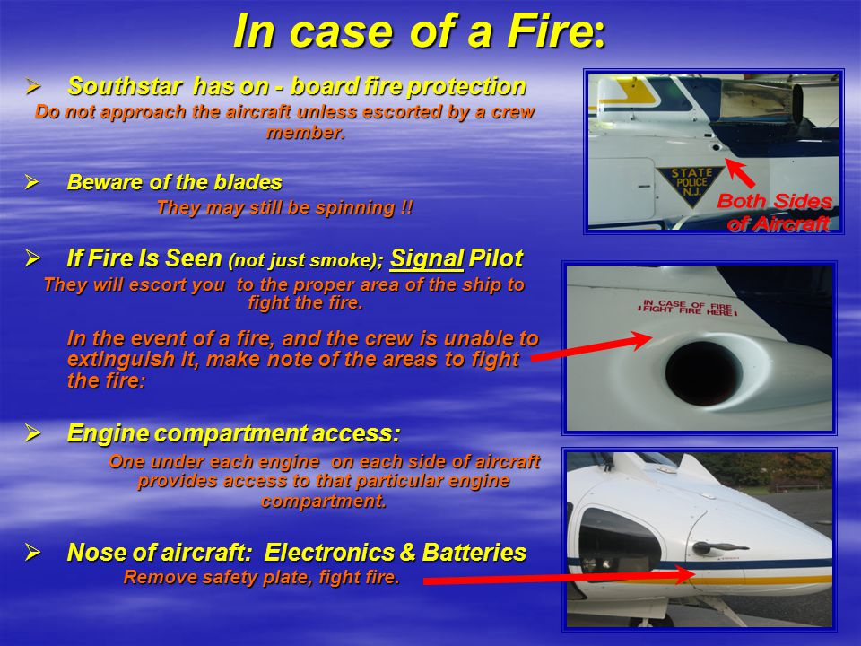 In case of a Fire: Southstar has on - board fire protection