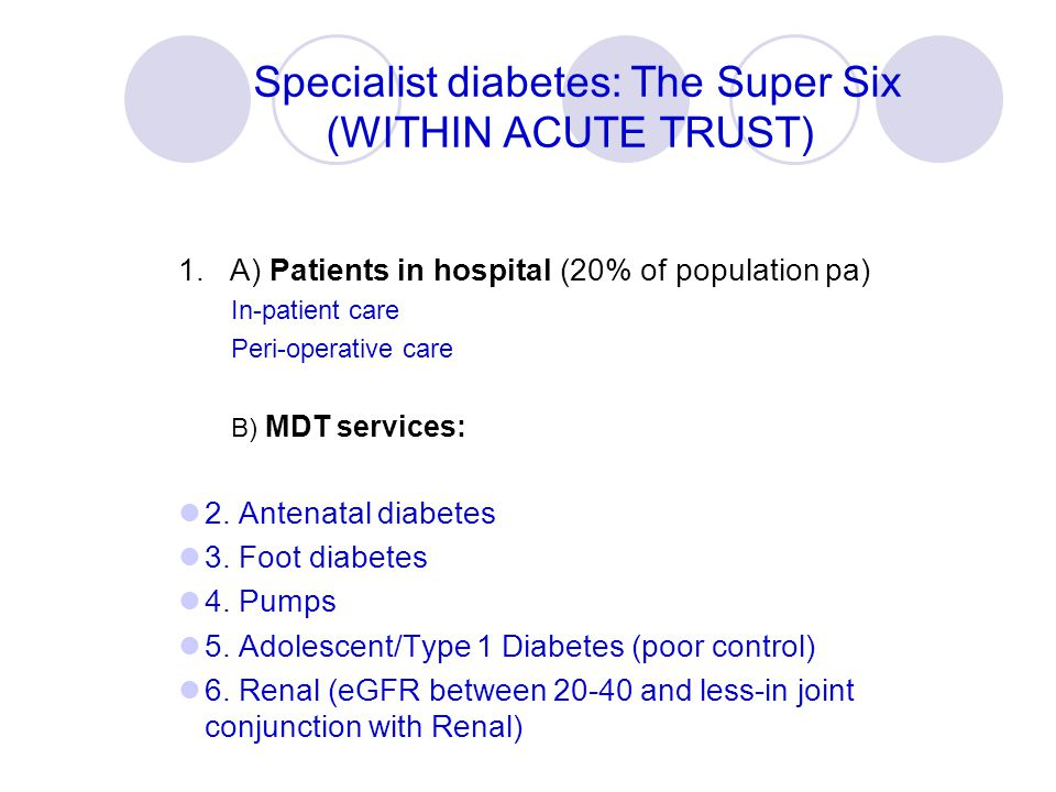 Specialist diabetes: The Super Six (WITHIN ACUTE TRUST)