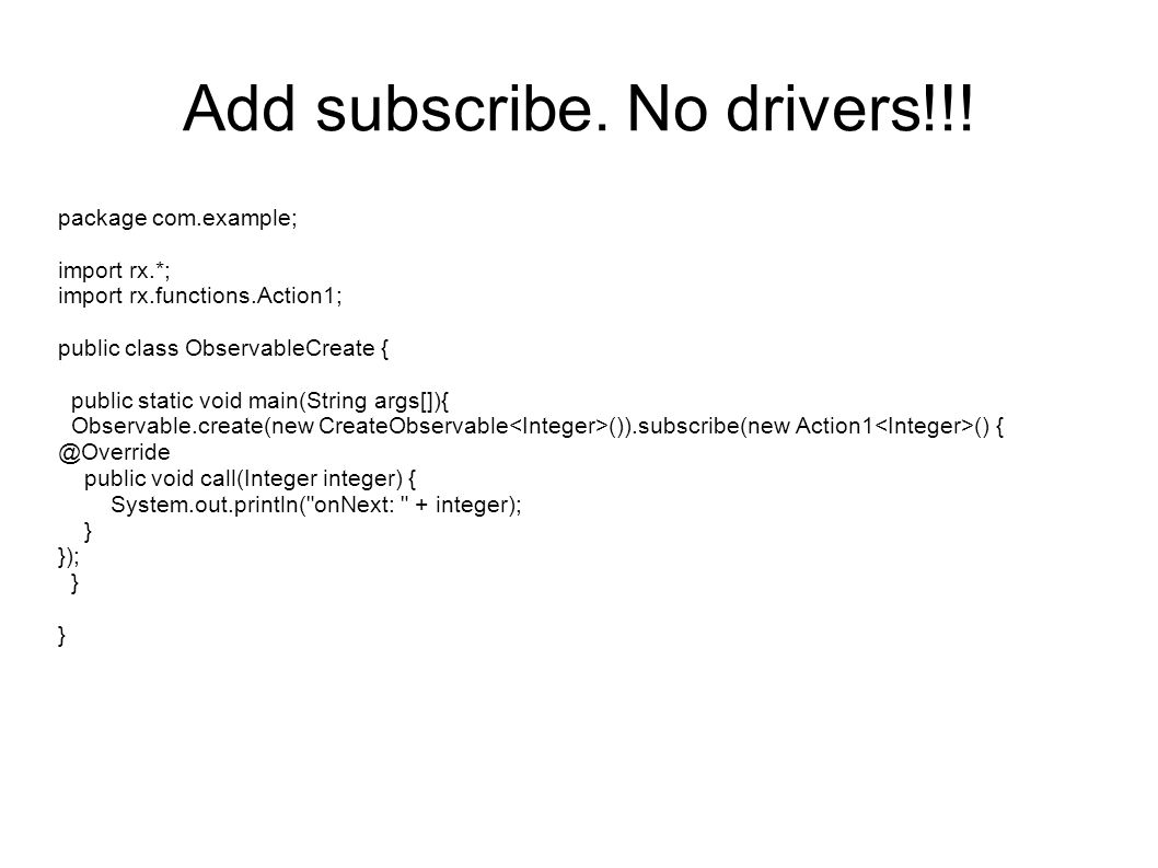 Add subscribe. No drivers!!!