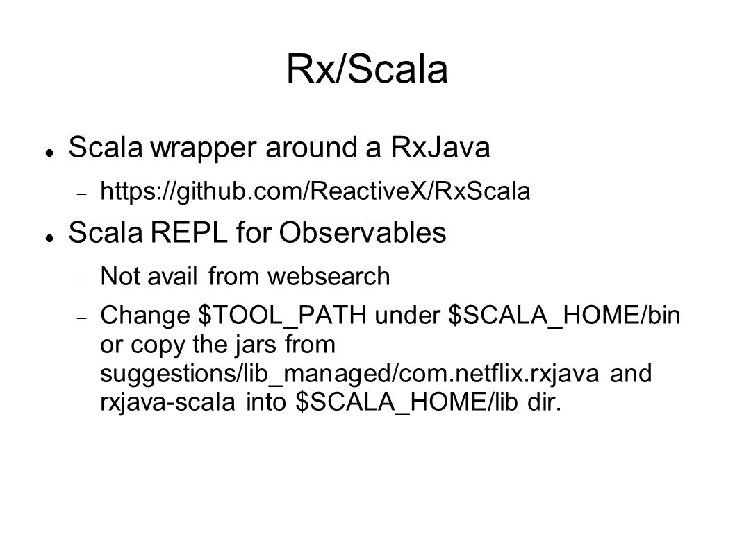 Rx/Scala Scala wrapper around a RxJava Scala REPL for Observables