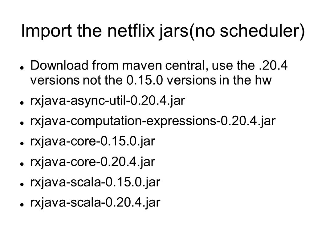 Import the netflix jars(no scheduler)