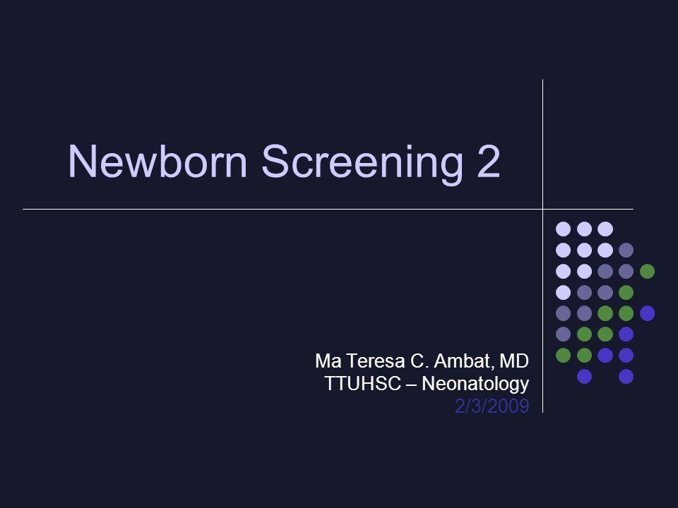 Ma Teresa C. Ambat, MD TTUHSC – Neonatology 2/3/2009