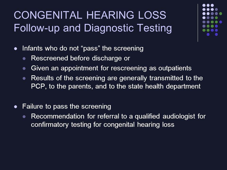 CONGENITAL HEARING LOSS Follow-up and Diagnostic Testing