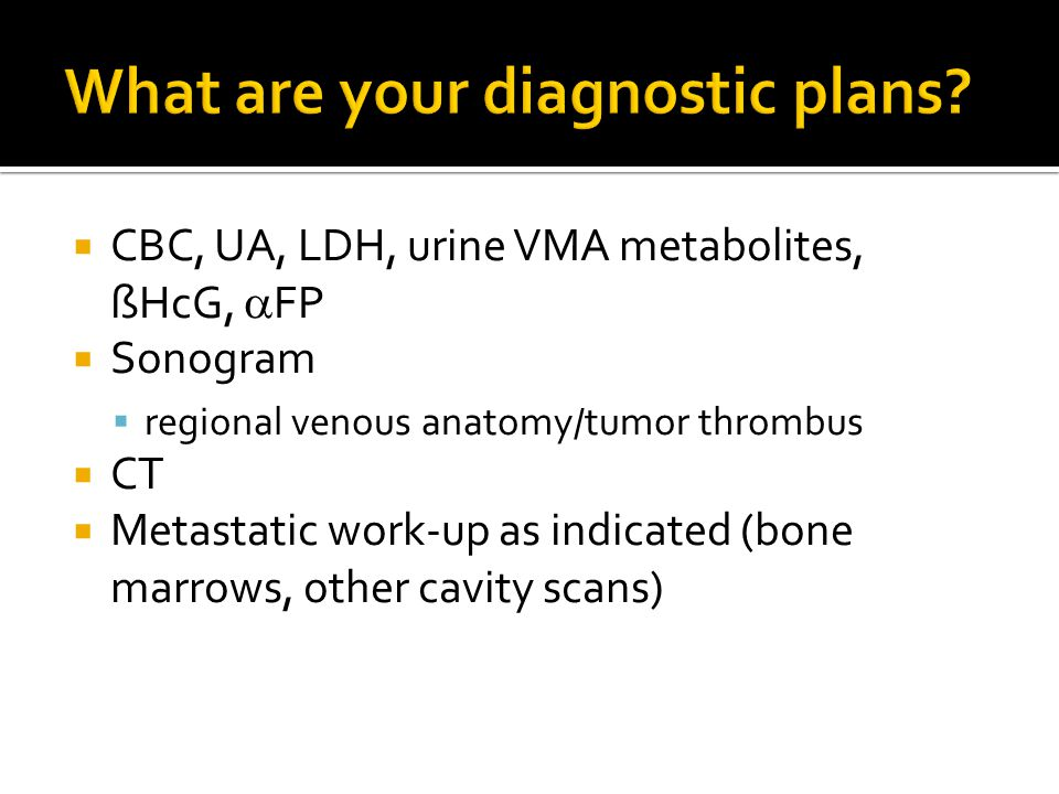 What are your diagnostic plans