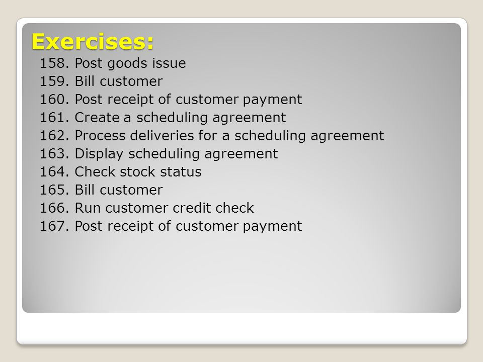 Exercises: 158. Post goods issue 159. Bill customer