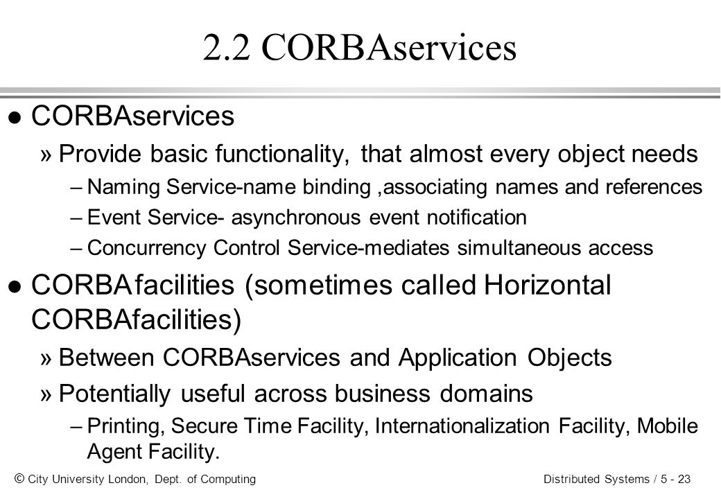 2.2 CORBAservices CORBAservices