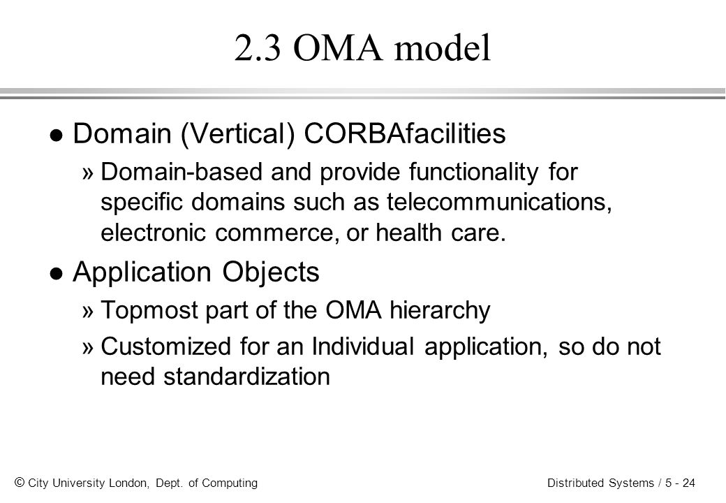 2.3 OMA model Domain (Vertical) CORBAfacilities Application Objects