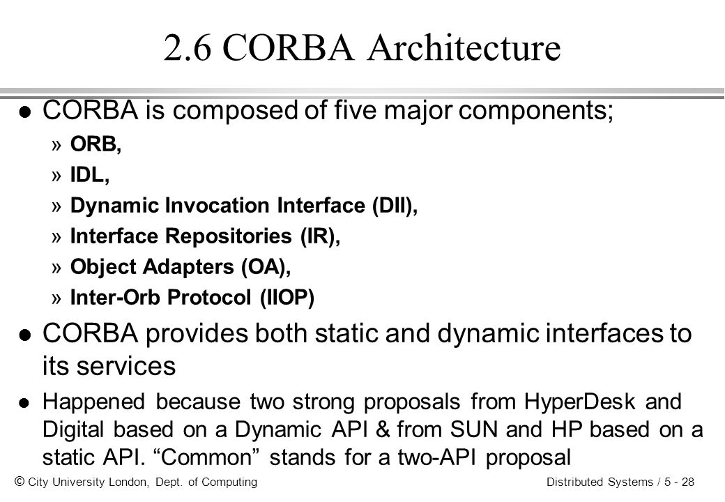 2.6 CORBA Architecture CORBA is composed of five major components;
