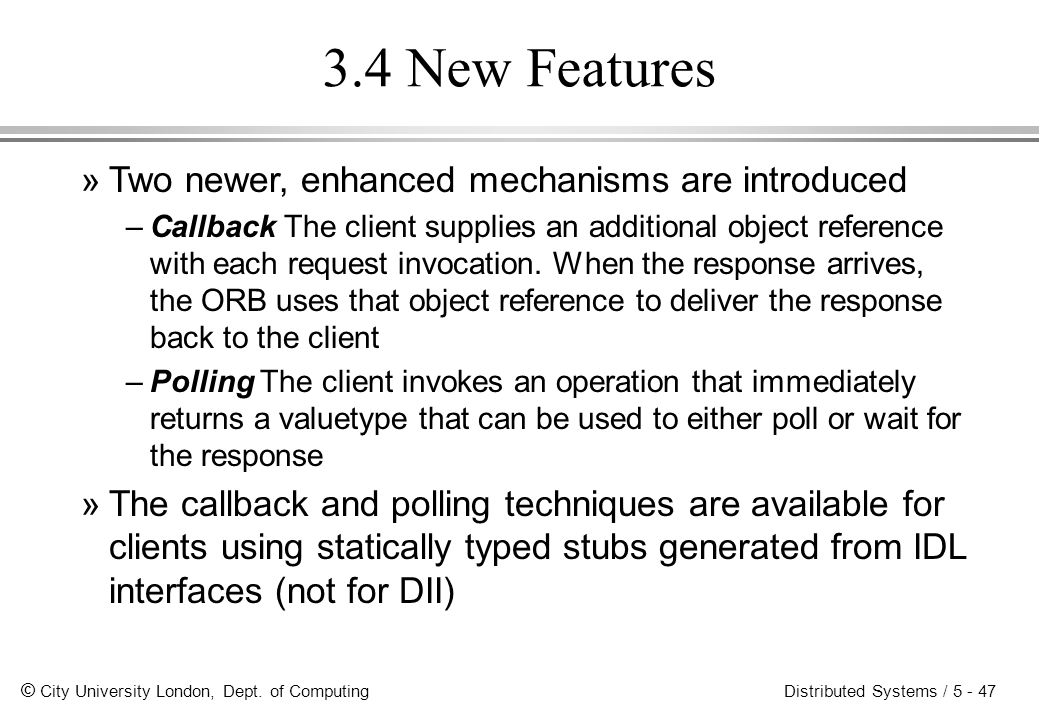 3.4 New Features Two newer, enhanced mechanisms are introduced
