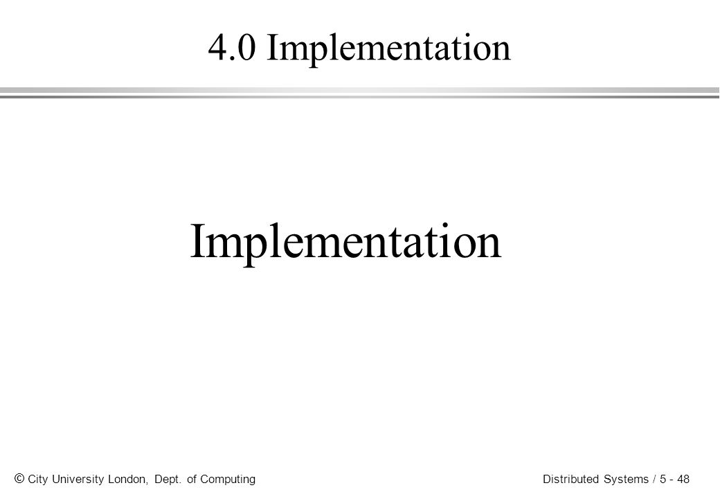 4.0 Implementation Implementation
