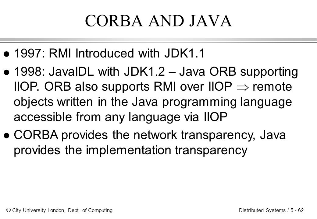 CORBA AND JAVA 1997: RMI Introduced with JDK1.1