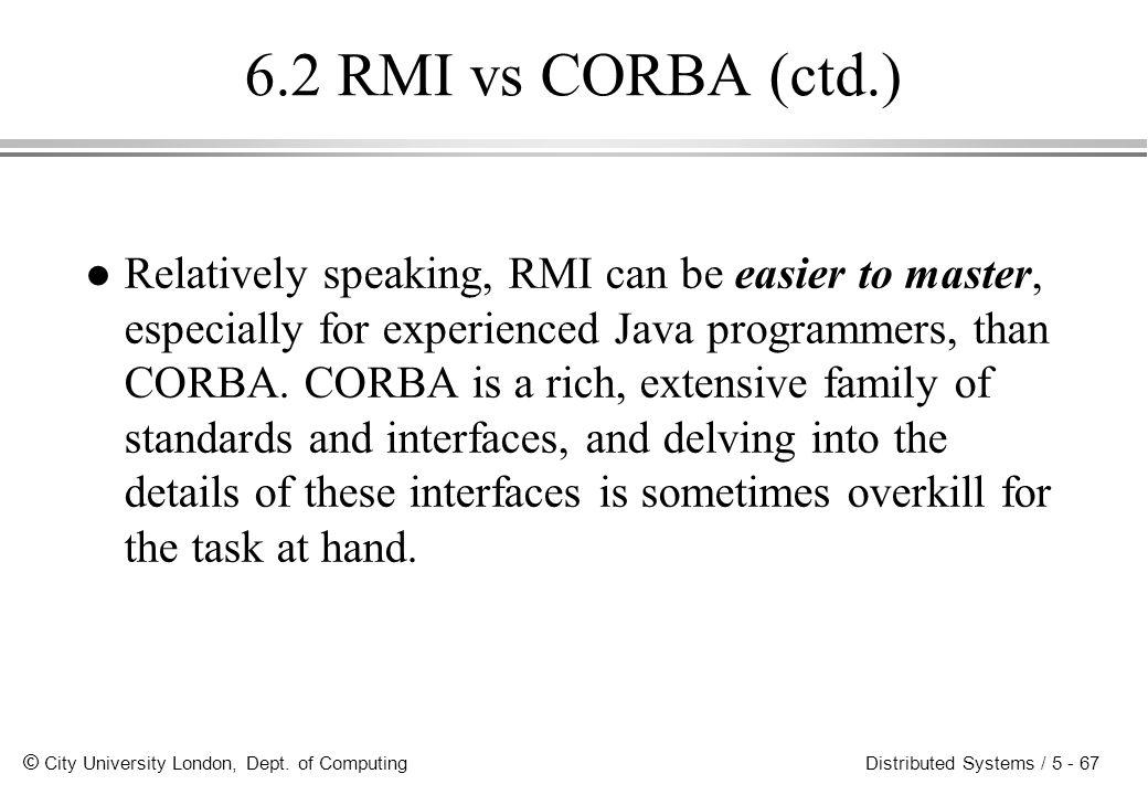 6.2 RMI vs CORBA (ctd.)