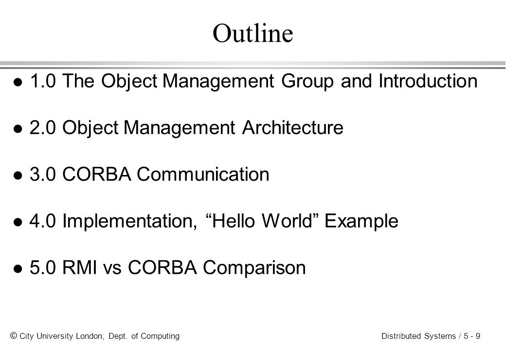 Outline 1.0 The Object Management Group and Introduction