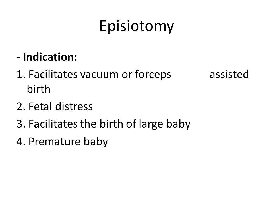 Episiotomy - Indication: