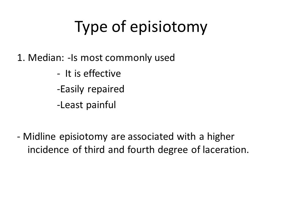 Type of episiotomy 1. Median: -Is most commonly used - It is effective