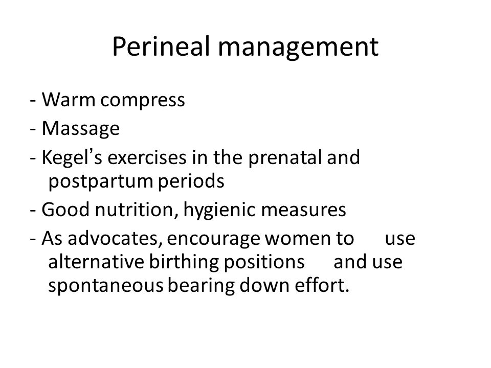 Perineal management - Warm compress - Massage