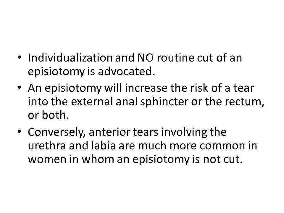 Individualization and NO routine cut of an episiotomy is advocated.