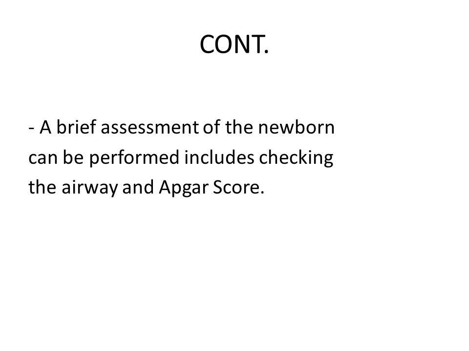 CONT. - A brief assessment of the newborn