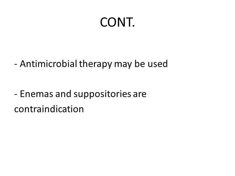 CONT. - Antimicrobial therapy may be used