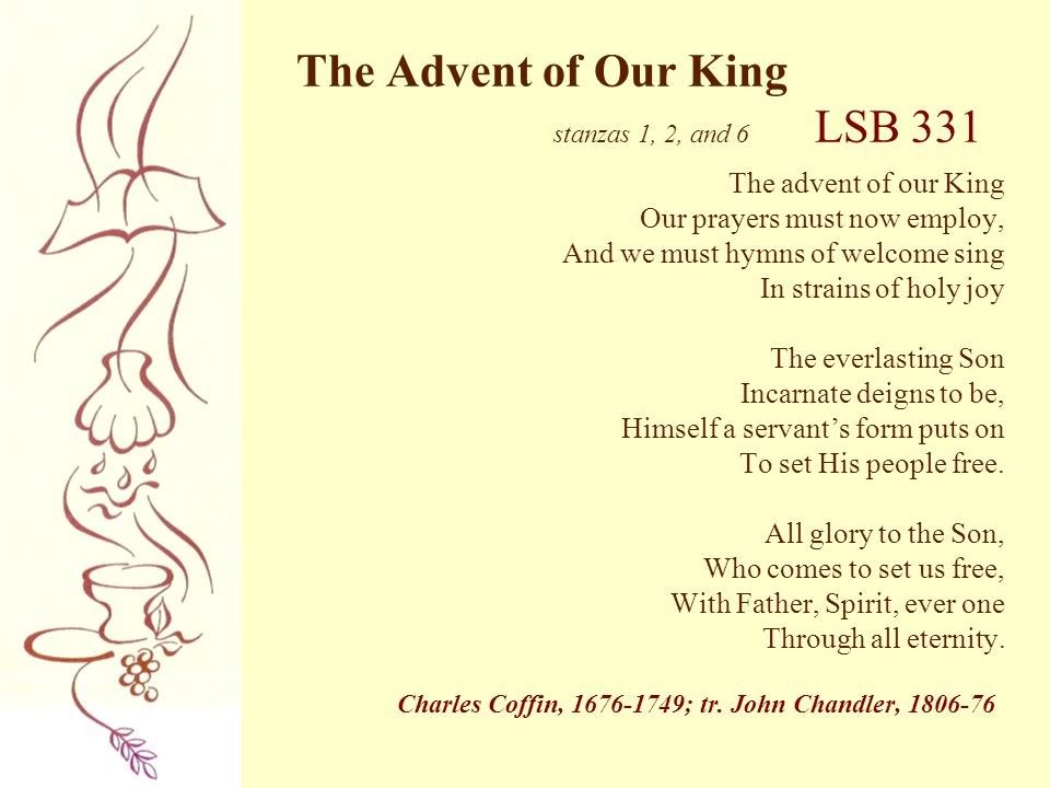 The Advent of Our King stanzas 1, 2, and 6 LSB 331