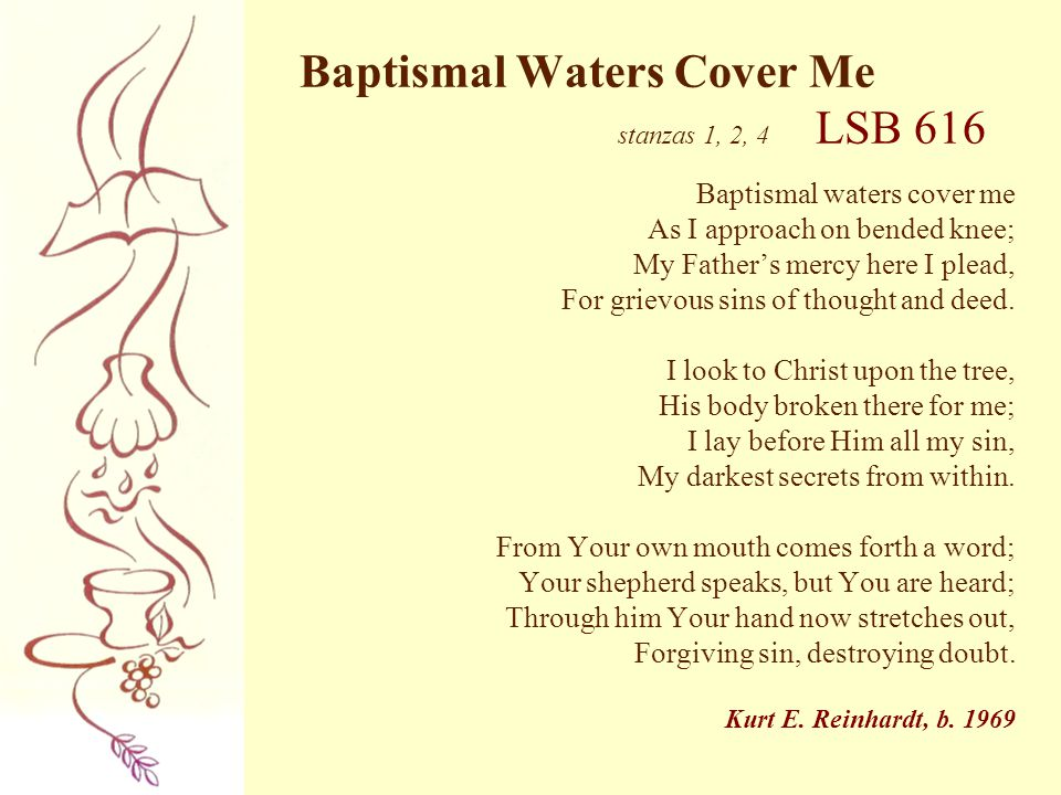 Baptismal Waters Cover Me stanzas 1, 2, 4 LSB 616