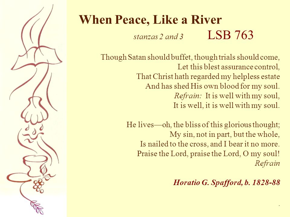 When Peace, Like a River stanzas 2 and 3 LSB 763