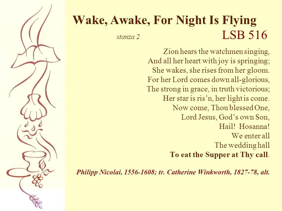 Wake, Awake, For Night Is Flying stanza 2 LSB 516