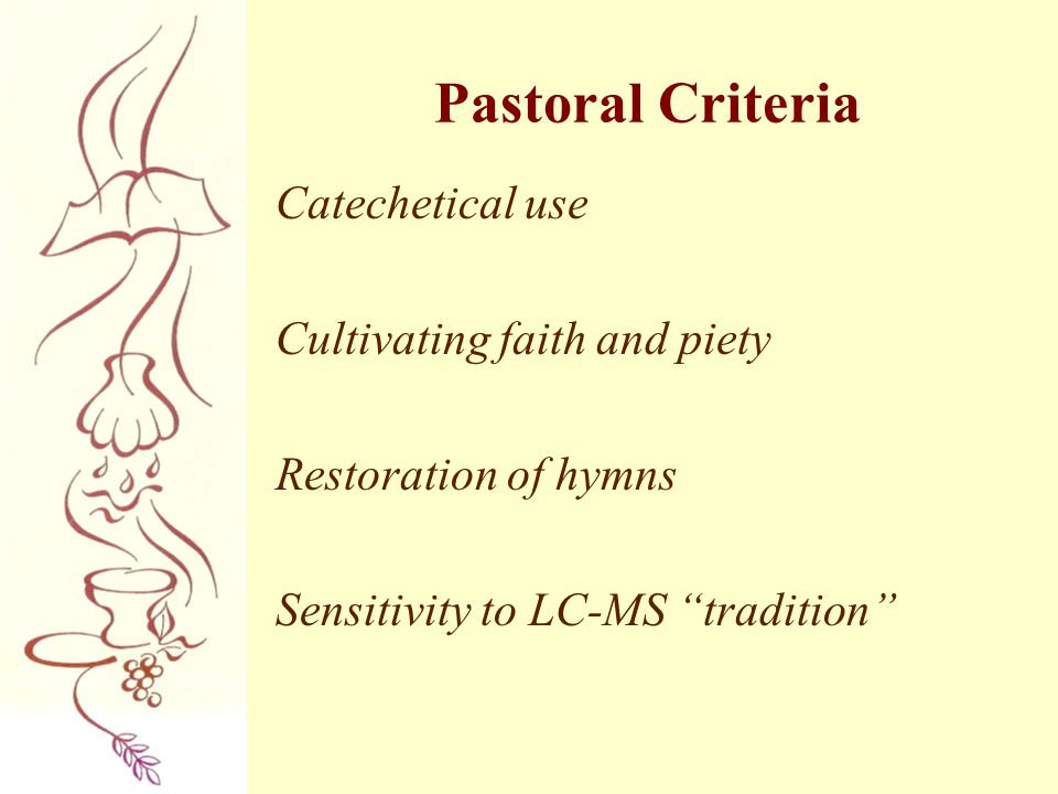 Pastoral Criteria Catechetical use Cultivating faith and piety